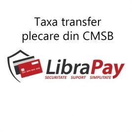 Taxa de transfer – plecare din CMSB
